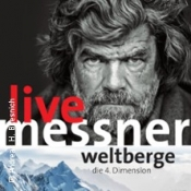 Reinhold Messner - Weltberge - Die 4. Dimension