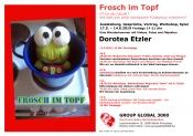 "Group Global 3000: ""Frosch im Topf"" - Dorotea Etzler (17.5. – 14.6.2019)"