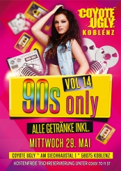 90s only Vol 13 - all drinks inkl. - Coyote Ugly Koblenz