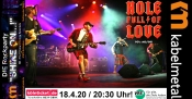 Hole Full Of Love live bei kabelmetal!