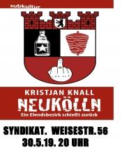 "Kristjan Knall: ""Neukölln - ein Elendsbezirk schießt zurück."""