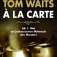 Tom Waits à La Carte - Franz De Bÿl + Band Im Art Stalker Berlin