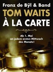 Tom Waits à La Carte - Franz De Bÿl + Band Im Art Stalker Berlin