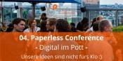 04. Paperless Conference  Digital im Pott