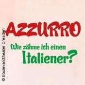Azzurro - Wie zähme ich einen Italiener?