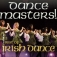 Dance Masters - Best Of Irish Dance!