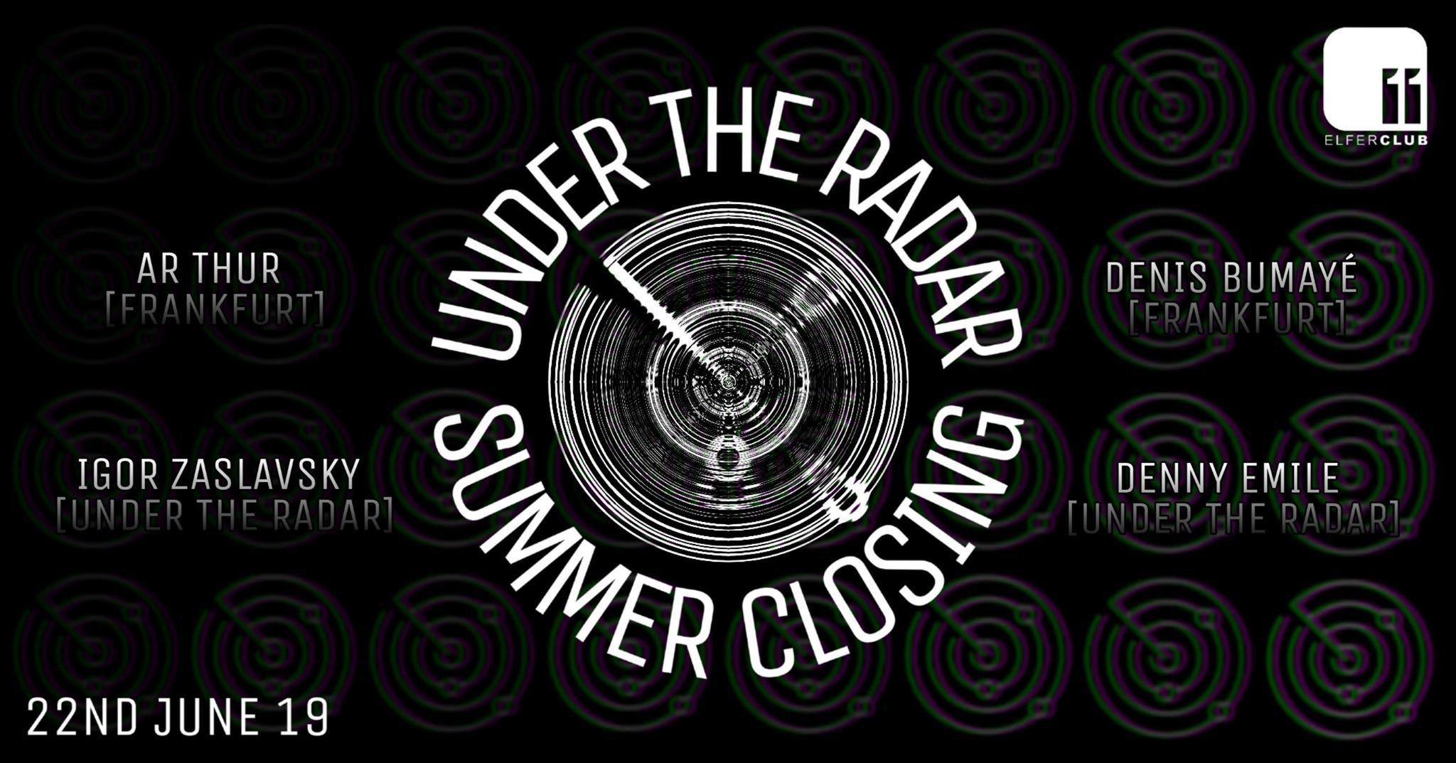 Under The Radar - Summer Closing
