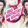 BIG Birthday BANG