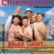 Chiemgauer Volkstheater: Bauer sucht