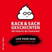 Kack & Sachgeschichten - Live Tour 2020: Nerdification