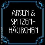 Arsen & Spitzenhäubchen