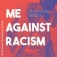 Me Against Racism