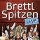 Brettl-Spitzen Live - Zusatzveranstaltung