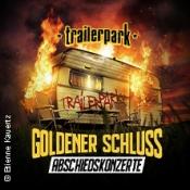 Trailerpark: Goldenerschluss - Abschiedskonzerte
