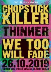 Chopstick Killer / Thinner / We Too Will Fade