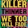 Chopstick Killer / Thinner / We Too Will Fade