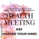 30. Health Meeting: Master Your Mind