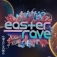 Easter Rave 2020 - Ocean of Love