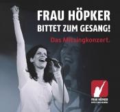 Frau Höpker bittet zum Gesang - Das Mitsingkonzert Premiere!