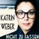Katrin Weber - Nicht zu fassen