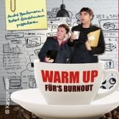 Warm up fürs Burnout