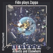 Fido Plays Zappa - Atlantis & Elsewhere - Tour 2020