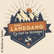 Knuts Landgang Norwegen - Die Reise geht weiter