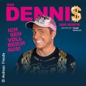 Der Dennis - Ich seh voll reich aus!