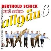 Berthold Schick und seine Allgäu 6