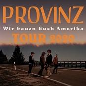 Provinz - Wir bauen Euch Amerika Tour 2020