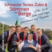 Schwester Teresa Zukic & Stimmen der Berge: Lebe, lache, liebe und singe
