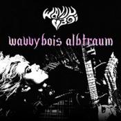 wavvyboi - wavvybois albtraum