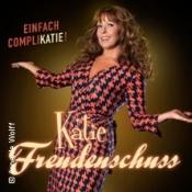 Katie Freudenschuss - Einfach Compli-Katie! 25. Festival Der Kleinkunst