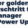 Der goldene Arschtritt für Manager - Power Up!