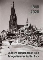 Fotoausstellung: 75 Jahre Kriegsende in Köln