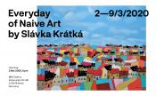 Everyday of Naive Art by Slávka Krátká