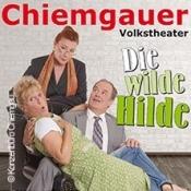 Chiemgauer Volkstheater: Die wilde Hilde