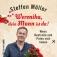 Steffen Möller - Weronika, dein Mann ist da!