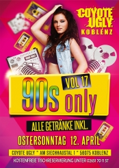 90s only Vol 17 - all drinks inkl. - Coyote Ugly Koblenz