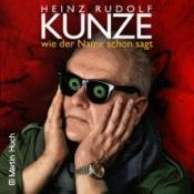 Heinz Rudolf Kunze - Wie der Name schon sagt - Das neue Soloprogramm