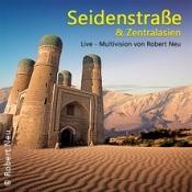 Abenteuer Seidenstraße und Zentralasien