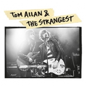 Tom Allan & The Strangest - Little Did They Know Tour 2020