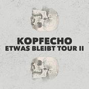 Kopfecho - Etwas bleibt Tour II