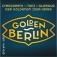 Golden Berlin: Evergreens - Tanz - Glamour der 20er Jahre
