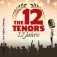 The 12 Tenors - 12 Jahre Jubiläumstour
