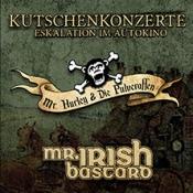 Mr. Hurley & Die Pulveraffen und Mr. Irish Bastard - Kutschenkonzert