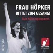 Frau Höpker bittet zum Gesang - Das Mitsingkonzert