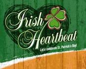 Irish Heartbeat Hey! Let's celebrate St. Patrick's Day