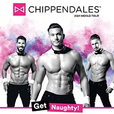 Chippendales 2021 - Get Naughty! World Tour
