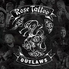 Rose Tattoo - Once In A Lifetime European Tour 2021